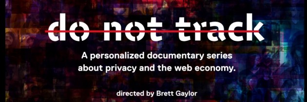 Meer dan warme aanrader: Do Not Track (gepersonaliseerde webserie over privacy en webeconomie)
